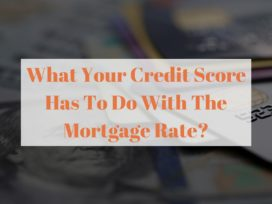 What Your Credit Score Has To Do With The Mortgage Rate